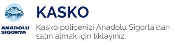 Anadolu Sigorta Kasko Satın al