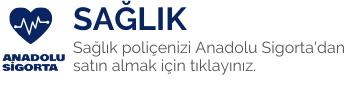 Anadolu Sigorta Sağlık poliçesi satın al