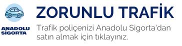 Anadolu Sigorta Trafik Satın Al